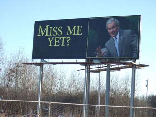 Billboard along Interstate 35, taken on Tuesday, Feb. 9, 2010 in Wyoming, Minn., carries an image of former President George W. Bush and reads 'Miss me yet?'. Office manager Beverly Master of Schubert and Hoey Outdoor Advertising in Minneapolis says the message was purchased by a group of small business owners and people from the Twin Cities area who want to remain anonymous