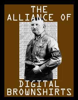 The Alliance Of Digital Brownshirts