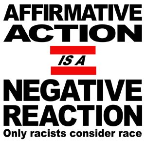 'Affirmative Action' is a Negative Reaction; Only Racists Consider Race