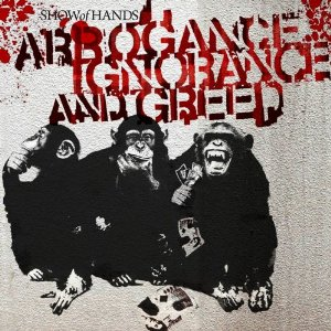 Arrogance Ignorance Greed