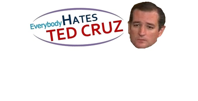 Everybody Hates Ted Cruz